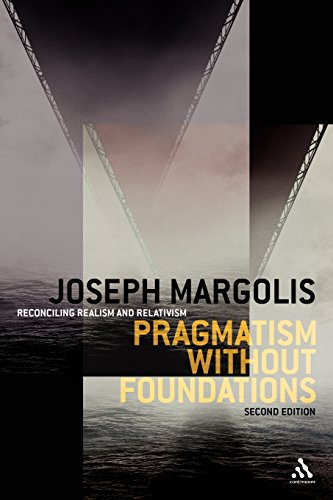 Pragmatism without Foundations 2nd Edition: Reconciling Realism and Relativism