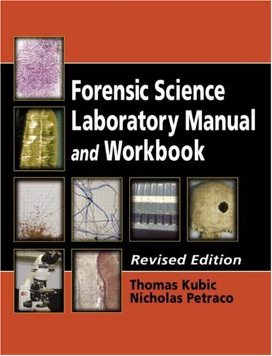 Forensic Science Laboratory Manual and Workbook, Revised Edition