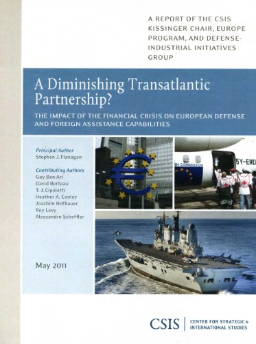 A Diminishing Transatlantic Partnership?: The Impact of the Financial Crisis on European Defense and Foreign Assistance Capabilities (CSIS Reports)