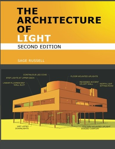 The Architecture Of Light (2nd Edition): A textbook of procedures and practices for the Architect, Interior Designer and Lighting Designer.