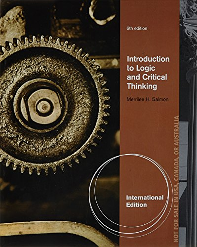 Introduction to Logic and Critical Thinking, International Edition