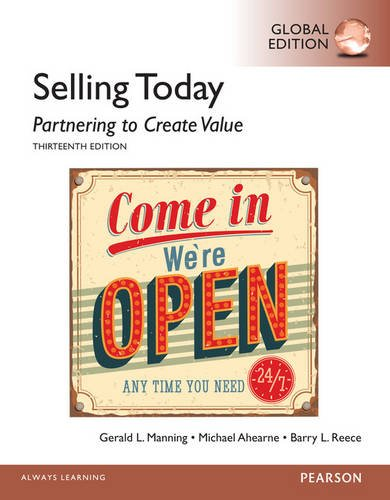 Selling Today: Partnering to Create Value: Global Edition
