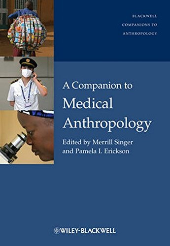 A Companion to Medical Anthropology (Wiley Blackwell Companions to Anthropology)