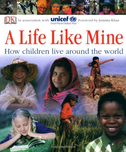 ALife Like MineHow Children Live Around the World