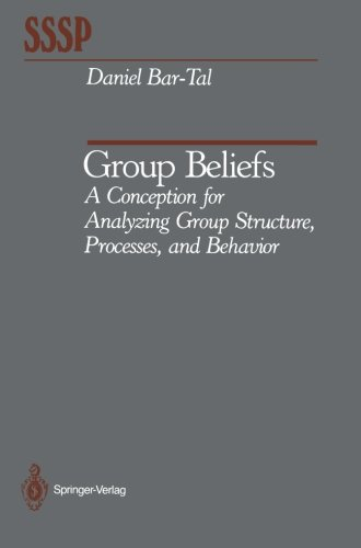 Group Beliefs: A Conception for Analyzing Group Structure, Processes, and Behavior (Springer Series in Social Psychology)