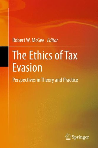 The Ethics of Tax Evasion: Perspectives in Theory and Practice