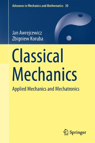 Classical Mechanics: Applied Mechanics and Mechatronics (Advances in Mechanics and Mathematics)