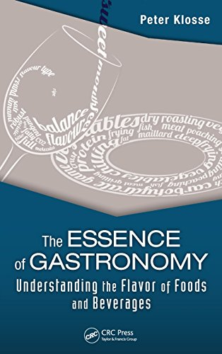 The Essence of Gastronomy: Understanding the Flavor of Foods and Beverages