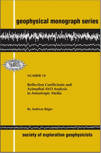 Reflection Coefficients & Azimuthal AVO Analysis in Anisotropic Media (Geophysical Monographs)