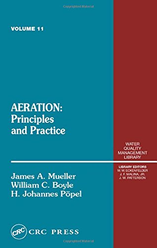 Aeration: Principles and Practice, Volume 11 (University Casebook Series)