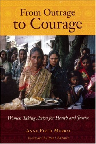 From Outrage to Courage: Women Taking Action for Health and Justice