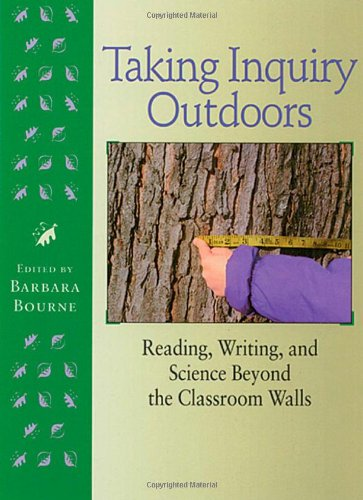 Taking Inquiry Outdoors: Reading, Writing, and Science Beyond the Classroom