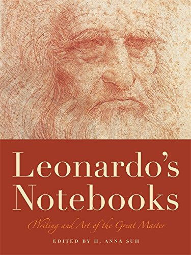 Leonardo s Notebooks: Writing and Art of the Great Master