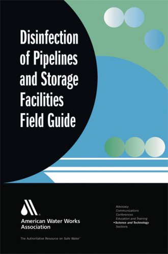 Disinfection of Pipelines and Storage Facilities Field Guide (Science and Technology)