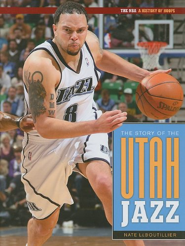 The Story of the Utah Jazz (NBA: A History of Hoops (Hardcover))