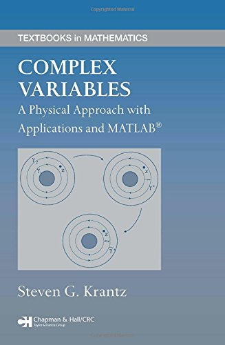 Complex Variables: A Physical Approach with Applications and MATLAB (Textbooks in Mathematics)