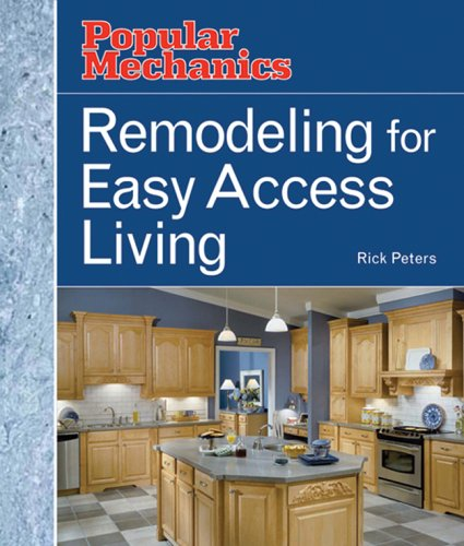 Remodeling for Easy Access Living (Popular Mechanics)