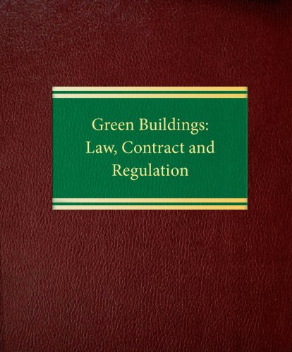 Green Buildings: Law, Contract, and Regulation (Environmental Law Eal Property)