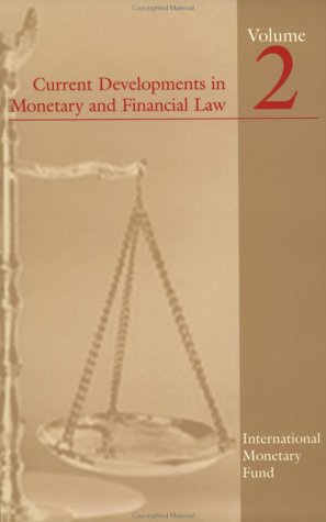 Current Developments in Monetary and Financial Law: 2