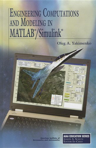 Engineering Computations and Modeling in MATLAB/Simulink (Education) (AIAA Education)