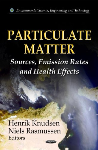 Particulate Matter: Sources, Emission Rates, and Health Effects (Environmental Science, Engineering and Technology)