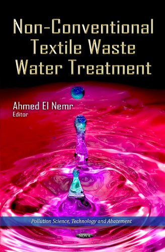 NON CONVENTIONAL TEXTILE WASTE (Pollution Science, Technology and Abatement: Environmental Health-Physical, Chemical and Biological Factors)