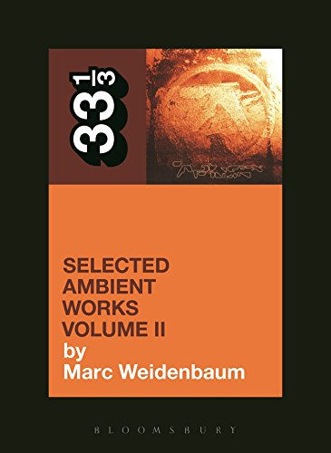Aphex Twin s Selected Ambient Works Volume II: 2 (33 1/3)