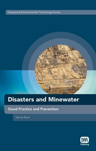Disasters and Minewater: Good Practice and Prevention (Integrated Environmental Technology)