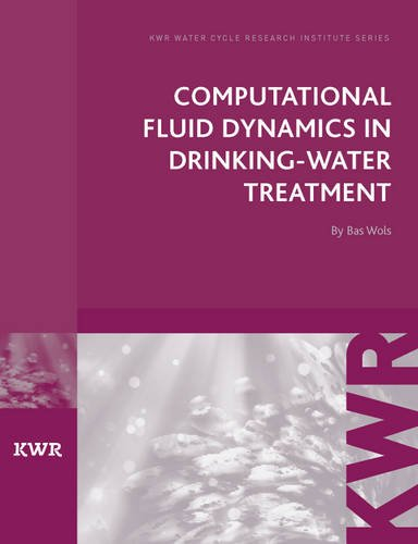 Computational Fluid Dynamics in Drinking Water Treatment (KWR Watercycle Research Institute Series)
