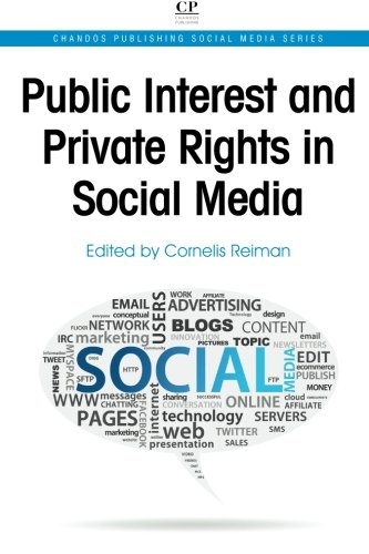 Public Interest and Private Rights in Social Media (Chandos Publishing Social Media Series)