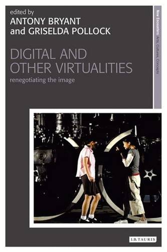 Digital and Other Virtualities: Renegotiating the Image (New Encounters: Arts, Cultures, Concepts)