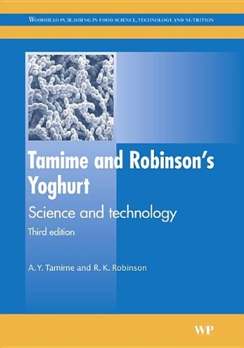 Tamime and Robinson s Yoghurt: Science and Technology (Woodhead Publishing Series in Food Science, Technology and Nutrition)