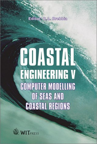 Coastal Engineering V: Computer Modelling of Seas and Coastal Regions