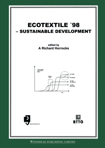 Ecotextile  98: Sustainable Development: Sustainable Development - Proceedings of the Conference, April 1998, Bolton, UK (Woodhead Publishing Series in Textiles)