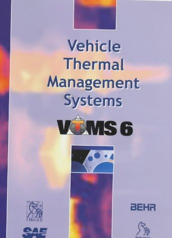 Vehicle Thermal Management Systems (VTMS 6): Proceedings (Imeche Event Publications)