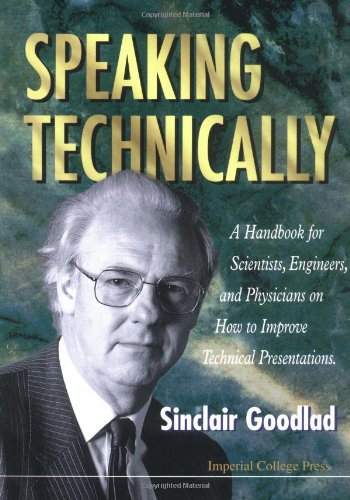 Speaking Technically: Handbook for Scientists, Engineers and Physicians on How to Improve Technical Presentations