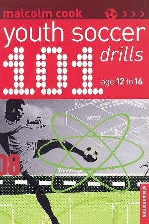 101 Youth Soccer Drills: Age 12 to 16