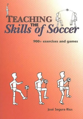 TEACHING THE SKILLS OF SOCCER: 900+ Exercises and Games