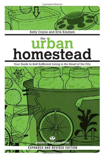 Urban Homestead, The : Self-Sufficient Living in the City (Process Self-Reliance)