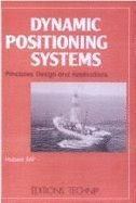 Dynamic Positioning Systems: Principles, Design and Applications