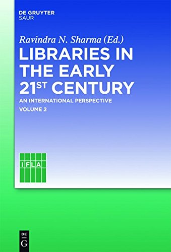 Libraries in the Early 21st Century: Volume 2: An International Perspective