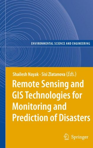 Remote Sensing and Gis Technologies for Monitoring and Prediction of Disasters (Environmental Science and Engineering)