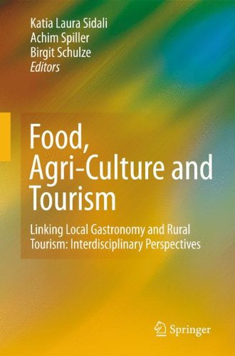 Food, Agri-Culture and Tourism: Linking Local Gastronomy and Rural Tourism: Interdisciplinary Perspectives