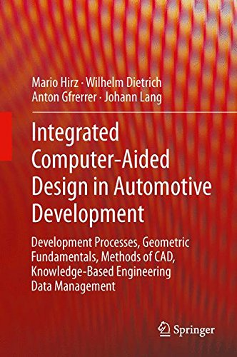 Integrated Computer-Aided Design in Automotive Development: Development Processes, Geometric Fundamentals, Methods of CAD, Knowledge-Based Engineering (VDI-Buch)