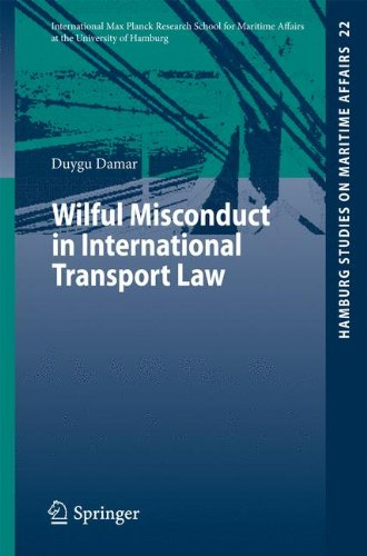 Wilful Misconduct in International Transport Law (Hamburg Studies on Maritime Affairs 22) (English and German Edition)