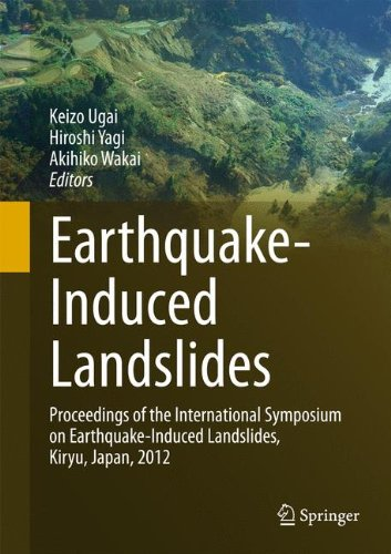 Earthquake-Induced Landslides: Proceedings of the International Symposium on Earthquake-Induced Landslides, Kiryu, Japan, 2012