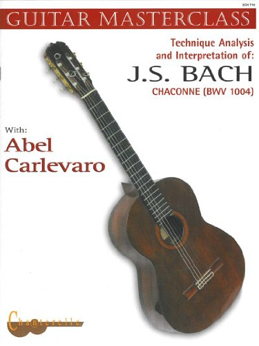 Technique, Analysis & Interpretation of J. S. Bach: Chaconne BWV 1004 (Guitar Masterclass)