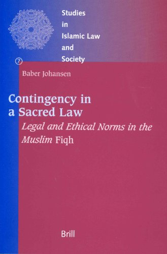 Contingency in a Sacred Law: Legal and Ethical Norms in the Muslim Fiqh (Studies in Islamic Law & Society)