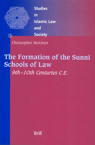 The Formation of the Sunni Schools of Law, 9th-10th Centuries C.E. (Studies in Islamic Law & Society)