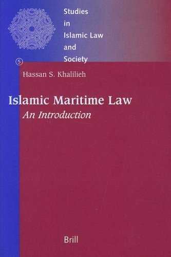 Islamic Maritime Law: An Introduction (Studies in Islamic Law & Society)